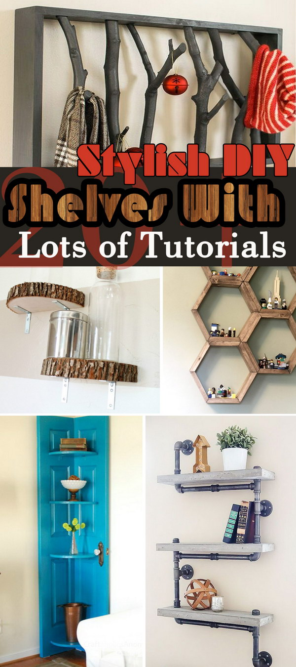 Stylish DIY Shelves With Lots of Tutorials!