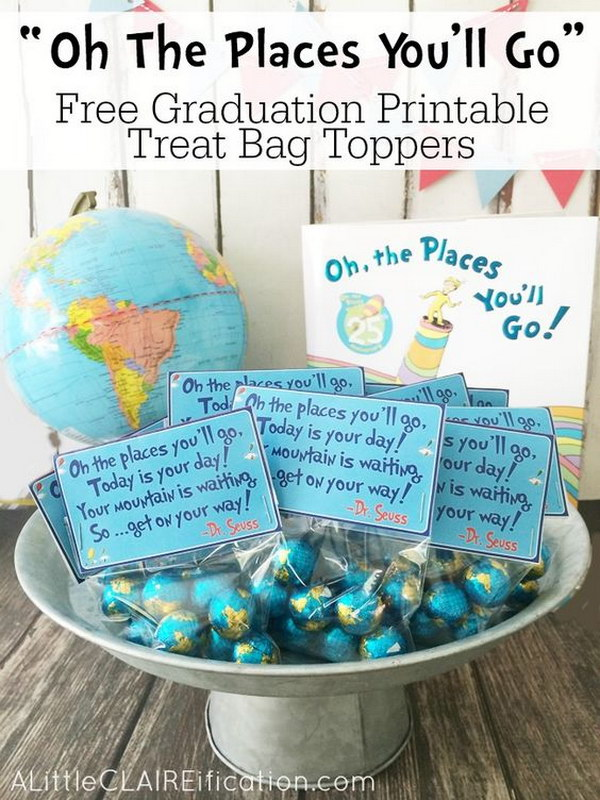 Oh The Places You'll Go - Free Graduation Printable Treat Bag Toppers.