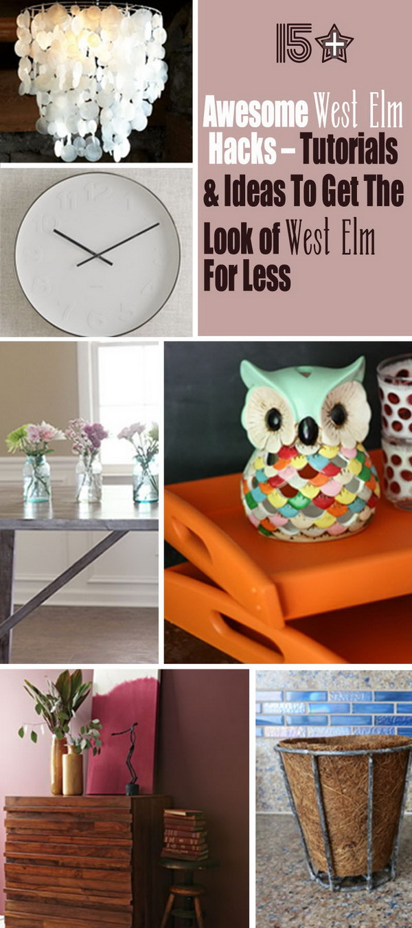 Lots of Awesome West Elm Hacks - Tutorials & Ideas To Get The Look of West Elm For Less!