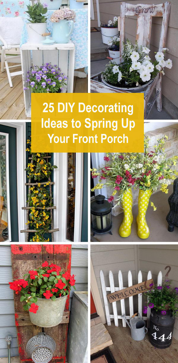 25 DIY Decorating Ideas to Spring Up Your Front Porch.